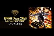 JUNHO (From 2PM) Solo Tour 2016 �gHYPER�h ���C�u�E�r���[�C���O
