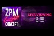 """2PM CONCERT """"6Nights"""" ライブ・ビューイング"""