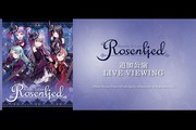 Roselia 1st Live Rosenlied 追加公演 LIVE VIEWING