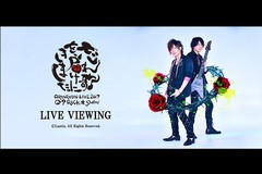 GRANRODEO LIVE 2017 G7 ROCK☆SHOW 忘れ歌を、届けにきました。 LIVE VIEWING
