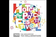 THE IDOLM@STER 765 MILLIONSTARS HOTCHPOTCH FESTIV@L!!ハッチポッチは2度おいしい!アンコール上映会
