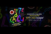 "WOOYOUNG (From 2PM) SOLO CONCERT ""EN? CALL! in Japan"" ライブ・ビューイング"