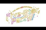 TVアニメ『アイドルマスターSideM』スペシャルイベント「Five-St@r Party!!」ライブビューイング