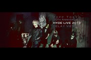 Zepp Tokyo 20th Anniversary HYDE LIVE 2019 DELAY VIEWING