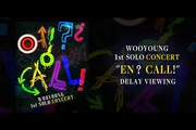 "WOOYOUNG 1st SOLO CONCERT ""EN? CALL! "" in Seoul ディレイビューイング"