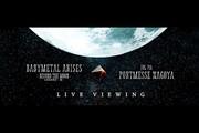 BABYMETAL ARISES - BEYOND THE MOON - LEGEND - M - LIVE VIEWING