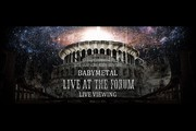 BABYMETAL 「LIVE AT THE FORUM」 LIVE VIEWING