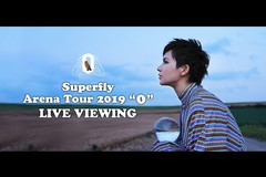 """Superfly Arena Tour 2019 """"0"""" LIVE VIEWING"""