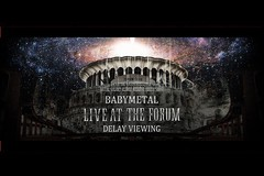 BABYMETAL 「LIVE AT THE FORUM」 DELAY VIEWING