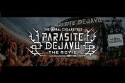 THE ORAL CIGARETTES「PARASITE DEJAVU THE MOVIE」〜 Live Documentary 纏繞の光景 〜