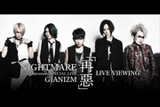 NIGHTMARE 20th Anniversary SPECIAL LIVE GIANIZM 〜再悪〜 LIVE VIEWING